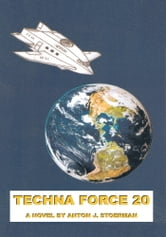 TECHNA FORCE 20 ebook by ANTON J. STOERMAN