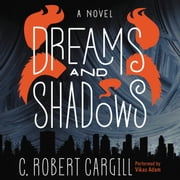 Dreams and Shadows - A Novel audiobook by C. Robert Cargill