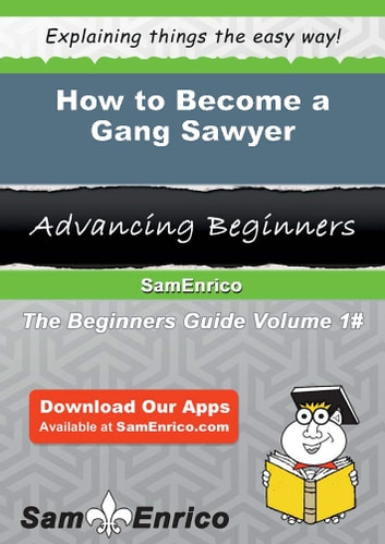 How to Become a Gang Sawyer - How to Become a Gang Sawyer ebook by Yoshiko Dias