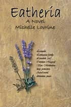 Eatheria ebook by Michelle Lovrine