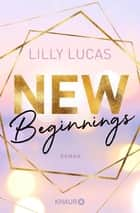 New Beginnings - Roman ebook by Lilly Lucas