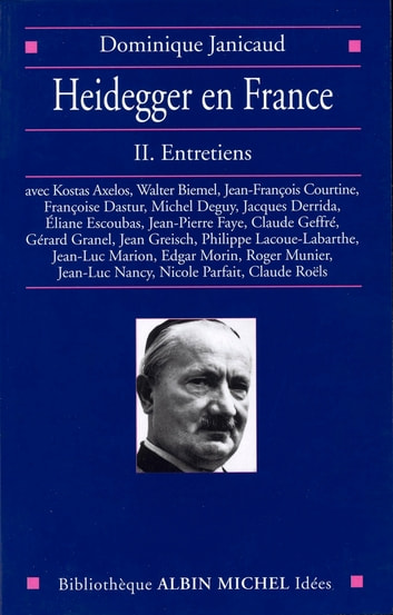 Heidegger en France - tome 2 - Entretiens ebook by Dominique Janicaud
