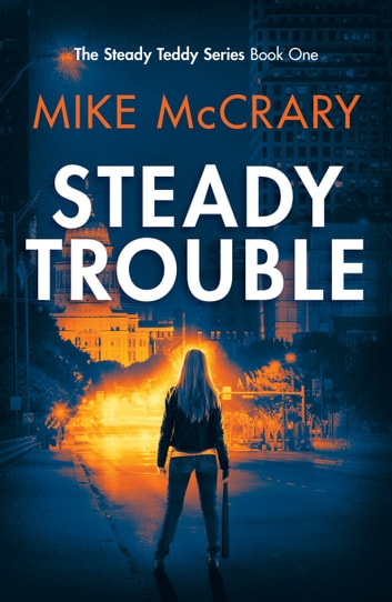 Steady Trouble ebook by Mike McCrary