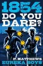 Eureka Boys - Do You Dare? ebook by Penny Matthews