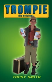 Trompie die reisiger (#21) ebook by Topsy Smith