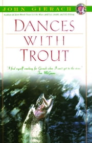 Dances With Trout ebook by John Gierach