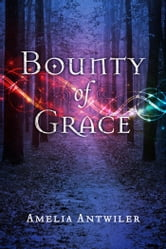 Bounty of Grace ebook by Amelia Antwiler