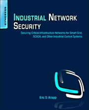 Industrial Network Security - Securing Critical Infrastructure Networks for Smart Grid, SCADA, and Other Industrial Control Systems ebook by Eric D. Knapp,Joel Thomas Langill