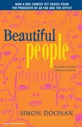 Beautiful People - My Family and Other Glamorous Varmints ebook by Simon Doonan