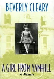 A Girl from Yamhill ebook by Beverly Cleary