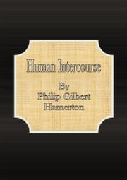 Human Intercourse ebook by Philip Gilbert Hamerton