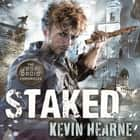 Staked - The Iron Druid Chronicles audiobook by Kevin Hearne