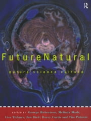 Futurenatural - Nature, Science, Culture ebook by Jon Bird, Barry Curtis, Melinda Mash,...