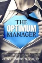 The Optimum Manager ebook by Glen Andersen