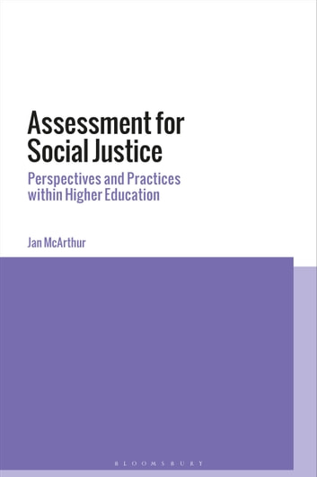 Assessment for Social Justice - Perspectives and Practices within Higher Education ebook by Jan McArthur
