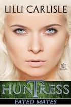 Huntress ebook by Lilli Carlisle