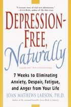 Depression-Free, Naturally ebook by Joan Mathews Larson