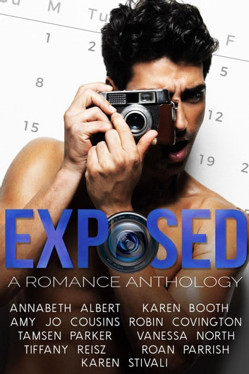 Exposed: A Romance Anthology ebook by Karen Stivali,Annabeth Albert,Karen Booth,Amy Jo Cousins,Robin Covington,Vanessa North,Tamsen Parker,Roan Parrish,Tiffany Reisz
