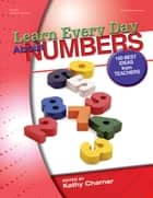 Learn Every Day About Numbers ebook by Kathy Charner