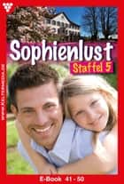 Sophienlust Staffel 5 - Familienroman - E-Book 41-50 ebook by Bettina Clausen, Patricia Vandenberg, Juliane Wilders,...