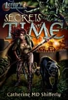 Secrets of Time ebook by Catherine MD Shifferly