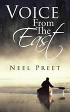 Voice from the East ebook by Neel Preet