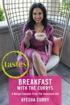 Tastes: Breakfasts with The Currys ebook by Ayesha Curry