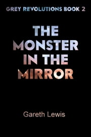 The Monster in the Mirror ebook by Gareth Lewis