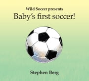 Baby's first soccer! ebook by Stephen Berg