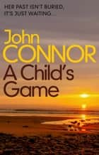 A Child's Game eBook by John Connor