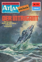 "Atlan 176: Der Intrigant (Heftroman) - Atlan-Zyklus ""Der Held von Arkon"" ebook by H.G. Francis"