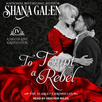 To Tempt A Rebel audiobook by Shana Galen