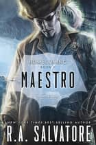 Maestro eBook by R.A. Salvatore