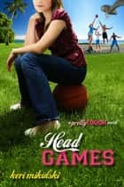Head Games - A PrettyTOUGH Novel ebook by Nicole Leigh Shepherd
