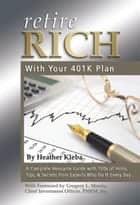 Retire Rich with Your 401K Plan ebook by Heather Kleba