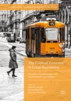 The Political Economy of Local Regulation ebook by Alberto Asquer,Franco Becchis,Daniele Russolillo