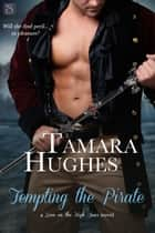 Tempting the Pirate ebook by Tamara Hughes