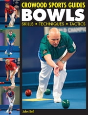 BOWLS - Skills, Techniques, Tactics ebook by John Bell