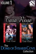 The Doms of Sybaris Cove Collection, Volume 1 ebook by Tara Rose
