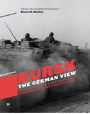 Kursk - The German View ebook by Steven H. Newton