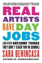 Real Artists Have Day Jobs ebook by Sara Benincasa