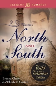 North and South - The Wild and Wanton Edition, Volume 1 ebook by Brenna Chase,Elizabeth Gaskell