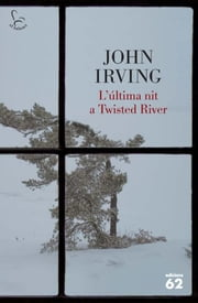 L'última nit a Twisted River ebook by John Irving