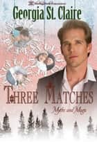 Three Matches ebook by Georgia St. Claire