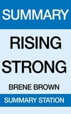 Rising Strong Summary ebook by Summary Station
