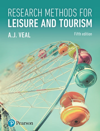 Research Methods for Leisure and Tourism ebook by A.J. Veal