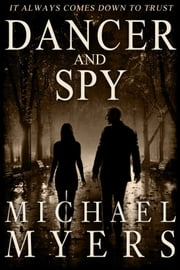 Dancer and Spy ebook by Michael Myers