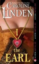 I Love the Earl ebook by Caroline Linden