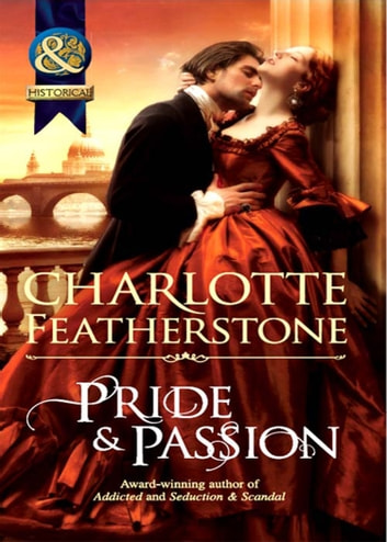 Pride & Passion (Mills & Boon Historical) (The Brethren Guardians, Book 2) ebook by Charlotte Featherstone
