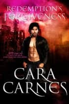 Redemption's Forgiveness - The Rending, #2 ebook by Cara Carnes